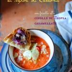 Gazpacho ai sapori di Calabria con frisella alle cipolle di Tropea caramellate